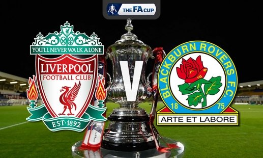 FA Cup Preview : Liverpool Vs Blackburn - Essentially Sports