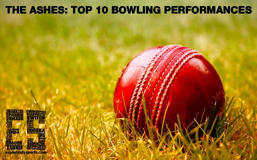 The Ashes: Top 10 Bowling Performances
