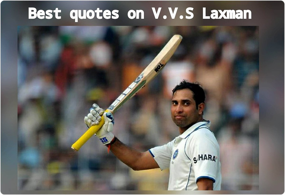 Best Quotes on VVS Laxman